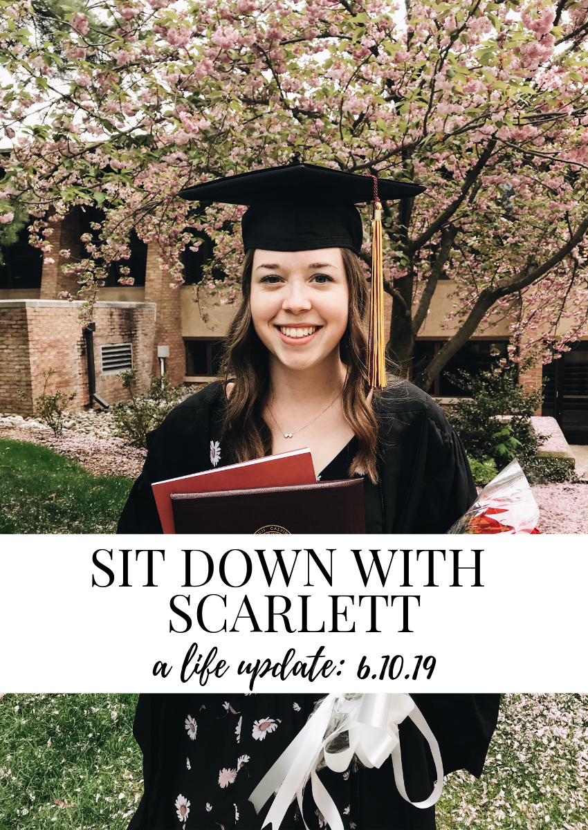 Sit Down With Scarlett: Summer 2019 Life Update